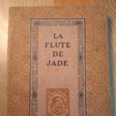 Libros antiguos: LA FLÛTE DE JADE. FRANZ TOUSSAINT. L'ÉDITION D'ART H. PIAZZA, 1933. EX ORIENTE LUX. Lote 136553458