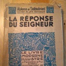 Libros antiguos: LE RÉPONSE DU SEIGNEUR / ALPHONSE DE CHATEAUBRIANT. J. FERENCZI ET FILS, ÉDITEURS, 1935. Lote 136554918