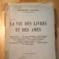 Libros antiguos: LA VIE DES LIVRES ET DES AMES / GEORGES GOYAU. PERRIN ET CIE.,1923. Lote 136555418