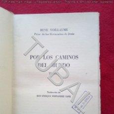 Libros antiguos: TUBAL RENÉ VOILLAUME POR LOS CAMINOS DEL MUNDO I 1962 450 GRS. Lote 136570238