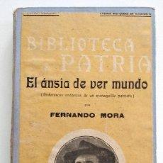 Libros antiguos: EL ANSIA DE VER MUNDO - FERNANDO MORA - BIBLIOTECA PATRIA - AÑO 1921 -PREMIO MARQUESA DE VILLAFUERTE. Lote 136607058