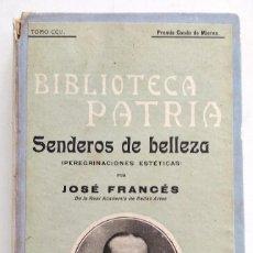 Libros antiguos: SENDEROS DE BELLEZA - JOSÉ FRANCÉS - BIBLIOTECA PATRIA - AÑO 1923 - PREMIO CONDE DE MIERES. Lote 136607422