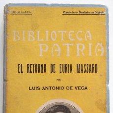 Libros antiguos: EL RETORNO DE EURIA MASSARD - LUIS ANTONIO DE VEGA - BIBLIOTECA PATRIA - AÑO 1921. Lote 136608498