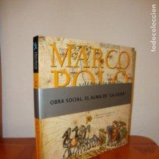 Libros antiguos: MARCO POLO Y EL LIBRO DE LAS MARAVILLAS - LA CAIXA, MUY BUEN ESTADO. Lote 136633346