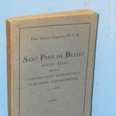 Libros antiguos: SANT PERE DE BESALÚ.-DOM AMAND SÉQUESTRA O.S.B. Lote 136638010