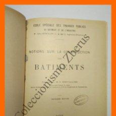 Libros antiguos: NOTIONS SUR LA CONSTRUCTION DES BATIMENTS - M.G. ESPITALLIER. Lote 136674386