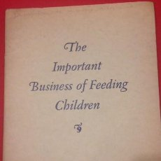 Libros antiguos: THE IMPORTANT BUSINESS OF FEEDING CHILDREN. IMPORTANCIA DE ALIMENTAR A LOS NIÑOS 1928. Lote 136682958