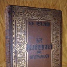 Libros antiguos: EL ISLAM LA ALHAMBRA·ESTUDIO HISTORICO - AÑO 1929 - M.GOLFERICHS - EXPECTACULAR OBRA HISTORICA.. Lote 136690354