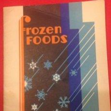 Libros antiguos: FROZEN FOODS. PRODUCTOS CONGELADOS, RECETAS DE HELADOS 1931. Lote 136691690