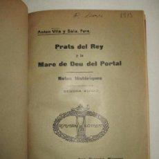 Libros antiguos: NOTES HISTORIQUES DE LA VILA DELS PRATS DEL REY.. VILA I SALA, ANTON. 1913.. Lote 123258603