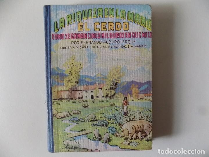 LIBRERIA GHOTICA. FERNANDO ALBURQUERQUE. EL CERDO. LA RIQUEZA EN LA MANO.1958. ILUSTRADO. (Libros Antiguos, Raros y Curiosos - Cocina y Gastronomía)