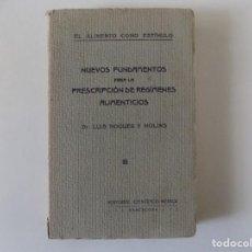 Libros antiguos: LIBRERIA GHOTICA. LUIS NOGUER.NUEVOS FUNDAMENTOS PARA LA PRESCRIPCIÓN DE RÉGIMENES ALIMENTICIOS.1921. Lote 136740450