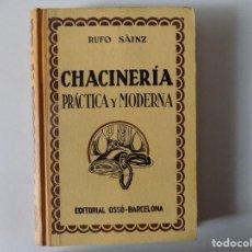 Libros antiguos: LIBRERIA GHOTICA. RUFO SAINZ. CHACINERIA PRÁCTICA Y MODERNA. 1946. ILUSTRADO CON GRABADOS. . Lote 136740746