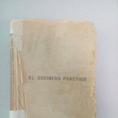 Libros antiguos: LIBRO ANTIGUO ORIGINAL. COCINA. EL COCINERO PRÁCTICO. SATURNINO CALLEJA. MADRID.. Lote 136772086