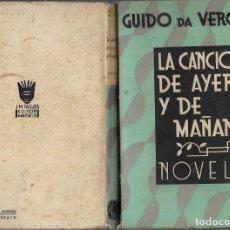 Libros antiguos: GUIDO DE VERONA LA CANCION DE AYER Y DE MAÑANA MADRID 1932. Lote 136845254