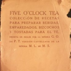 Libros antiguos: LIBRO DE RECETAS (1925) FIVE O'CLOCK TEA PARA PREPARAR BEBIDAS, EMPAREDADOS, BIZCOCHOS...... Lote 136974400