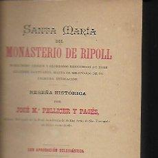Libros antiguos: SANTA MARIA DEL MONASTERIO RIPOLL.../ J.M. PELLICER. MATARÓ, 1888. 21X13CM. 408 P.. Lote 137102954