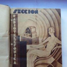 Libros antiguos: SECCIÓN RADIOTELEFÓNICA REVISTA - 1933 - REVISTAS ENCUADERNADAS EN UN TOMO. Lote 137113514