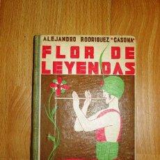 Libros antiguos: RODRÍGUEZ CASONA, ALEJANDRO. FLOR DE LEYENDAS : LECTURAS LITERARIAS PARA NIÑOS. Lote 137116158