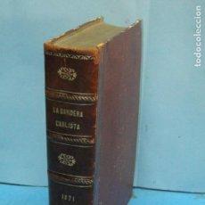 Libros antiguos: LA BANDERA CARLISTA EN 1871.-VIZCONDE DE LA ESPERANZA. Lote 137122490