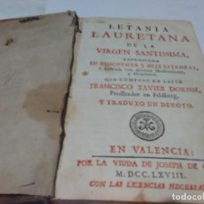 Libros antiguos: LETANIA LAURETANA DE LA VIRGEN SANTISSIMA - XAVIER DORNN, FRANCISCO VALENCIA 1768 . Lote 137127350
