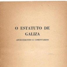Libros antiguos: O ESTATUTO DE GALIZA - ANTECEDENTES E COMENTARIOS. Lote 137160526