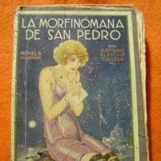 Libros antiguos: LA MORFINÓMANA DE SAN PEDRO, DE ARTURO CLAVIJO TISSEUR. EDITORIAL V.H. SANZ CALLEJA.. Lote 137164850