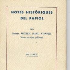 Libros antiguos: NOTES HISTÒRIQUES DEL PAPIOL - MON. FREDERIC MARTI ALBANELL - 1961 - VARIAS FOTOS. Lote 137169758