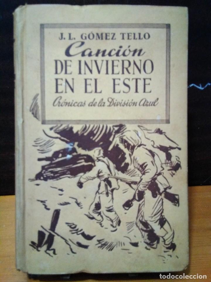 Resultado de imagen de GOMEZ TELLO, José Luis, Canción de invierno en el Este. Crónicas de la División Azul,