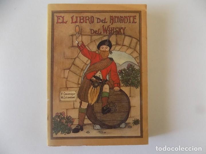 LIBRERIA GHOTICA. PIERRE CASAMAYOR. EL LIBRO DEL AMANTE DEL WHISKY. 1985. MUY ILUSTRADO. (Libros Antiguos, Raros y Curiosos - Cocina y Gastronomía)