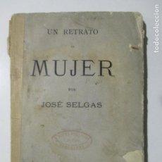 Libros antiguos: UN RETRATO DE MUJER POR JOSÉ SELGAS. SEVILLA 1876. . Lote 137215374