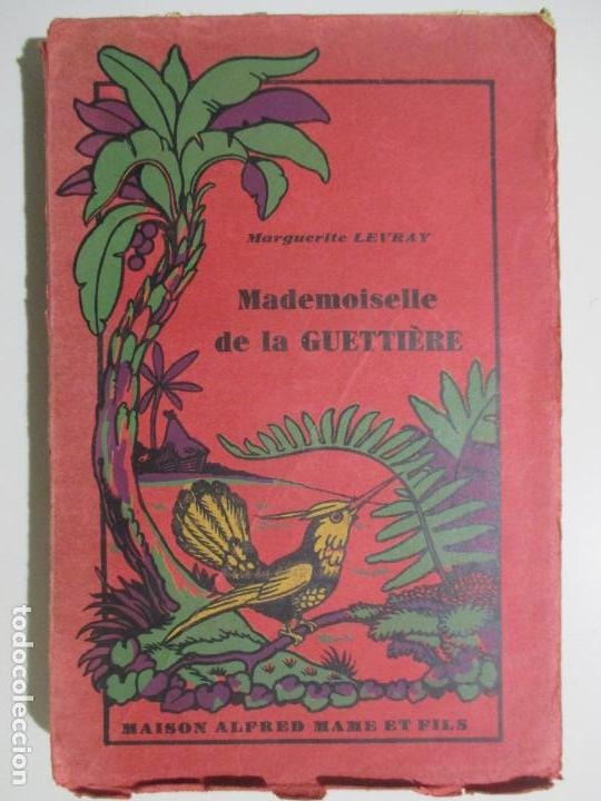 MADEMOISELLE DE LA GUETTIÈRE PAR MARGUERITE LEVRAY. PARIS. ILLUSTRATIONS DE PICHOT. (Libros Antiguos, Raros y Curiosos - Otros Idiomas)