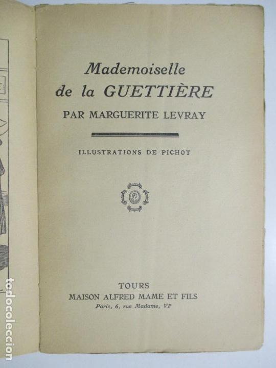 Libros antiguos: MADEMOISELLE DE LA GUETTIÈRE PAR MARGUERITE LEVRAY. PARIS. ILLUSTRATIONS DE PICHOT. - Foto 2 - 137217558