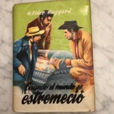 Livros antigos: COLECCION JUVENIL CADETE-106.-CUANDO EL MUNDO SE ESTREMECIÓ - H. RIDER HAGGARD(13€). Lote 137224506