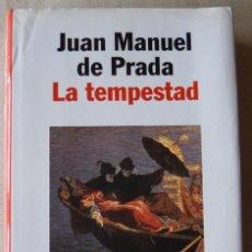 Libros antiguos: JUAN MANUEL DE PRADA. LA TEMPESTAD. NARRATIVA ESPAÑOLA. PREMIO PLANETA 1997.. Lote 137231334