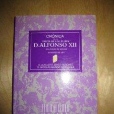 Libros antiguos: CRÓNICA DE LA VISITA DE SM EL REY DON ALFONSO XII A MÁLAGA 1877. Lote 137242910