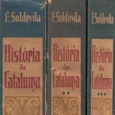 Libros antiguos: FERRAN SOLDEVILA. HISTORIA DE CATALUNYA, 3 VOLS. BARCELONA, 1934-5. TEXTO EN CATALÁN. BUENA CONSERV.. Lote 137313810