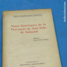 Libros antiguos: NOTES HISTORIQUES, PARROQUIA SANT FELIU DE SABADELL.- M. FREDERIC MARTI, M. JOSEP CARDONA . Lote 137319678