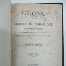 Alte Bücher - GIRONA. HISTORIA DEL GLORIÓS SITI, QUE PER ESPAY DE SET MESOS Y CONTRA L'EXÉRCIT FRANCÉS.. 1868. - 123144739