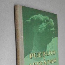 Libros antiguos: PUEBLOS Y LEYENDAS / I. G. SEIX Y BARRAL HNOS. EDITORES AÑO 1936. Lote 137336258