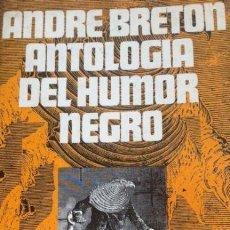 Libros antiguos: ANDRE BRETON - ANTOLOGIA DEL HUMOR NEGRO - ANAGRAMA. Lote 137361490