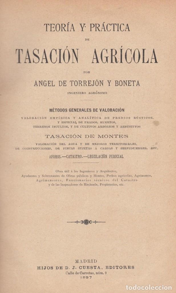ANGEL DE TORREJON Y BONETA. TEORÍA Y PRÁCTICA DE TASACIÓN AGRÍCOLA. MADRID, 1897. (Libros Antiguos, Raros y Curiosos - Ciencias, Manuales y Oficios - Otros)