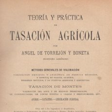 Libros antiguos: ANGEL DE TORREJON Y BONETA. TEORÍA Y PRÁCTICA DE TASACIÓN AGRÍCOLA. MADRID, 1897.. Lote 137394926