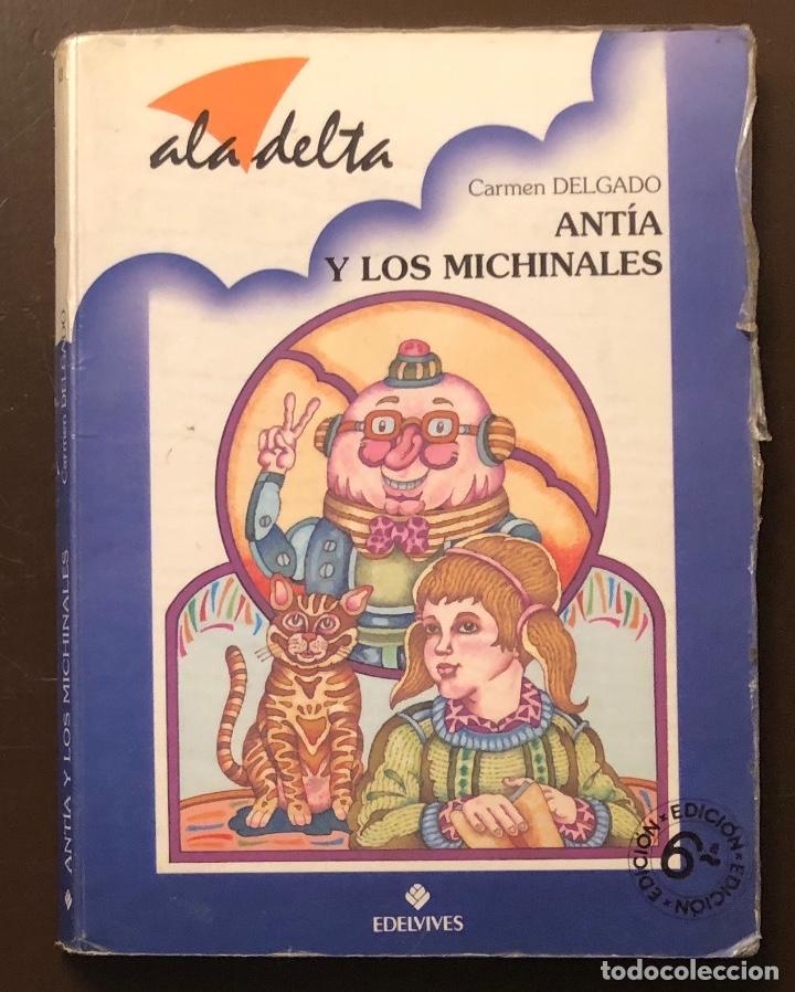 ALA DELTA-EDELVIVES-3 CUENTOS--Nº43-ANTIA Y LOS MICHINALES(9€) (Libros Antiguos, Raros y Curiosos - Literatura Infantil y Juvenil - Otros)