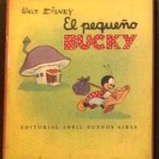 Libros antiguos: CUENTOS-EDITORIAL ABRIL-BUENOS AIRES-1EL PEQUEÑO BUCKY-WALT DISNEY(7€). Lote 137433114
