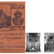 Libros antiguos: UNA EXCURSIÓN AL REAL MONASTERIO DE SANCTA MARÍA DE GUADALUPE. (HILARIO CRESPO, 1927. LÁMINAS. Lote 137445450