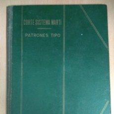 Libros antiguos: LIBRO CORTE SISTEMA MARTI PATRONES. Lote 151319957