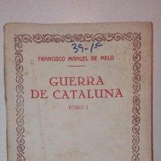 Libros antiguos: GUERRA DE CATALUÑA TOMO I - FRANCISCO MANUEL DE MELO COMPANÍA IBEROAMERICANA DE PUBLICACIONES. Lote 137458522
