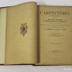 Libros antiguos: CARPINTERÍA ANTIGUA Y MODERNA 1893 POR FEDERICO DE ARIAS Y SCALA, 500 A 600 LÁMINAS.. Lote 137459810