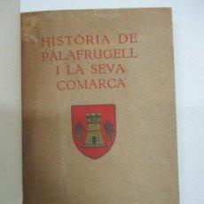Libros antiguos: HISTÒRIA DE PALAFRUGELL I LA SEVA COMARCA. TORROELLA I PLAJA, M. 1929.. Lote 137508094